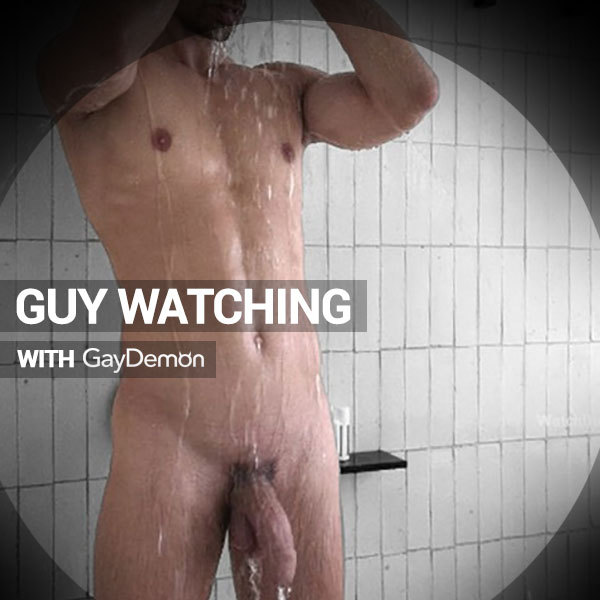 Guy Watching: Hit the Showers