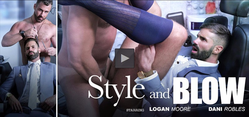 """Style & Blow"" with Logan Moore & Dani Robles"