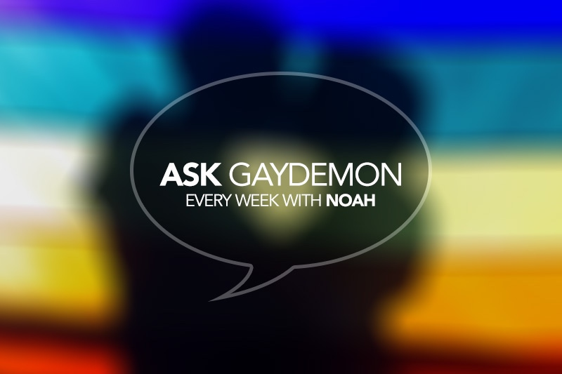 Ask GayDemon: Do I Do or Do I Don't?
