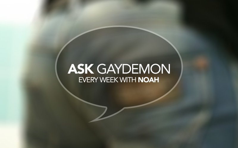 Ask GayDemon: Two Dimensional Tuches