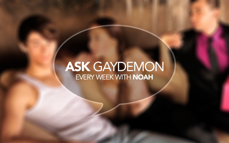Ask GayDemon: Straight with a Chaser