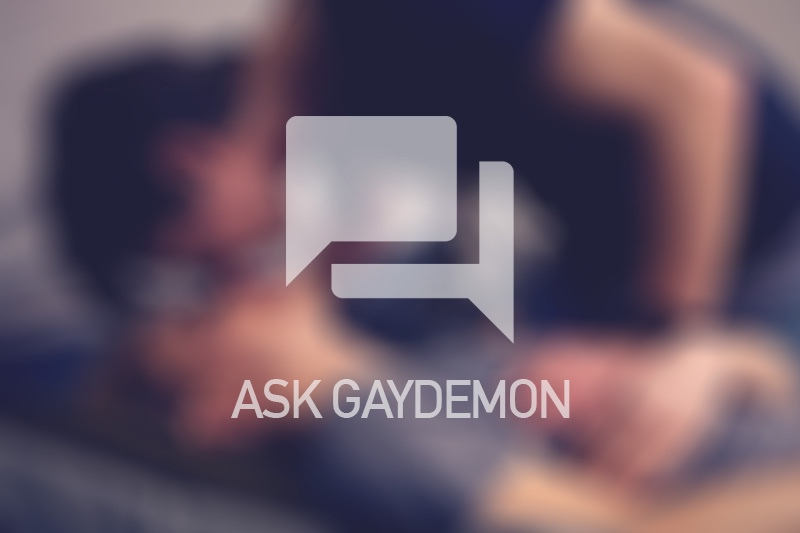 Ask GayDemon: Too Much of Bad Thing?