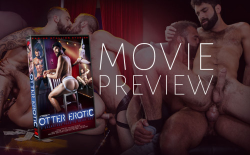 "Movie preview: ""Otter Erotic"" from Raging Stallion"